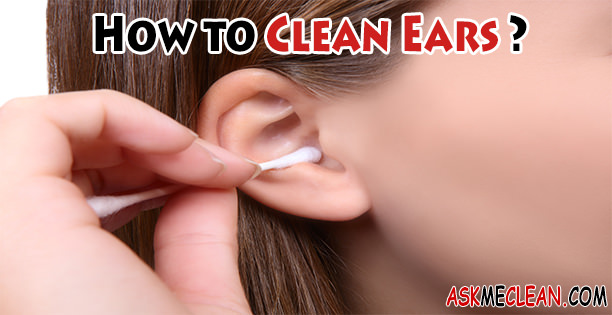 How to Clean Ears