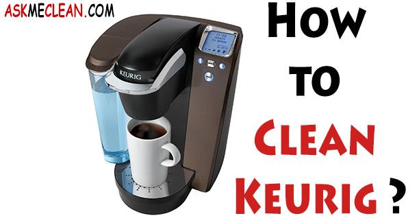 How To Clean Keurig