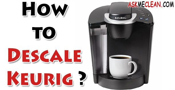 How to Descale Keurig